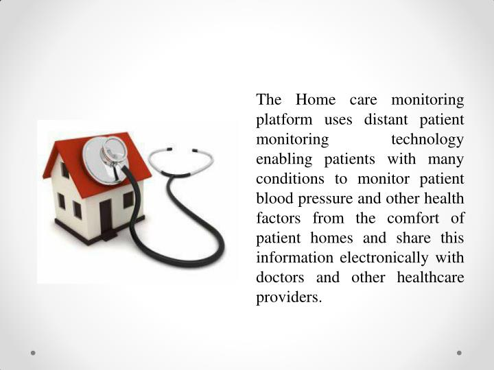 The Home care monitoring