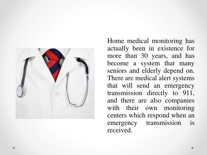 Home medical monitoring has
