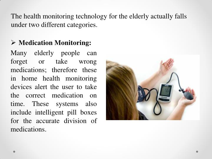 The health monitoring technology for the elderly actually falls