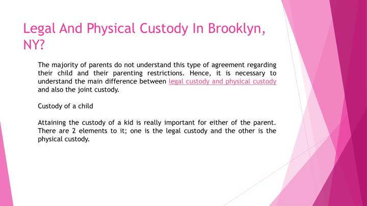 Legal And Physical Custody In Brooklyn, NY?
