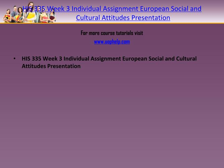 HIS 335 Week 3 Individual Assignment European Social and Cultural Attitudes