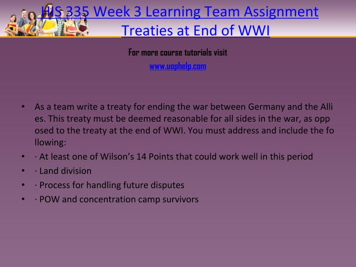 HIS 335 Week 3 Learning Team Assignment Treaties at End of