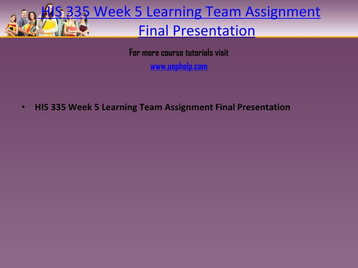 HIS 335 Week 5 Learning Team Assignment Final