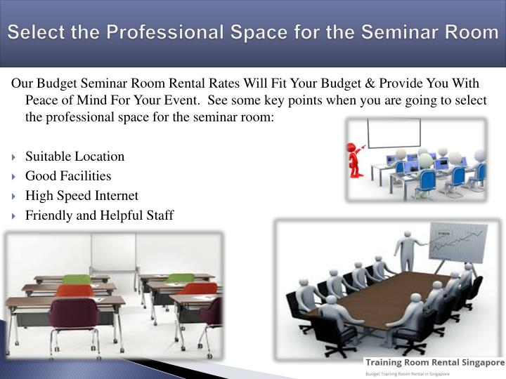 S elect the professional space f or the seminar room