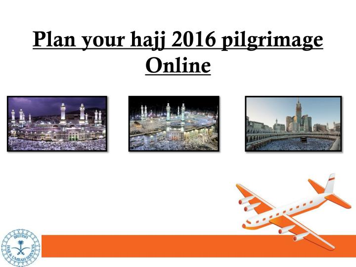 Plan your hajj 2016 pilgrimage Online