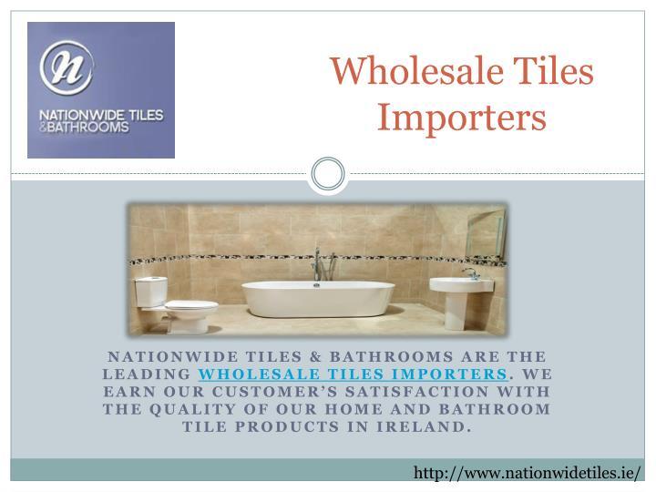 Wholesale Tiles Importers