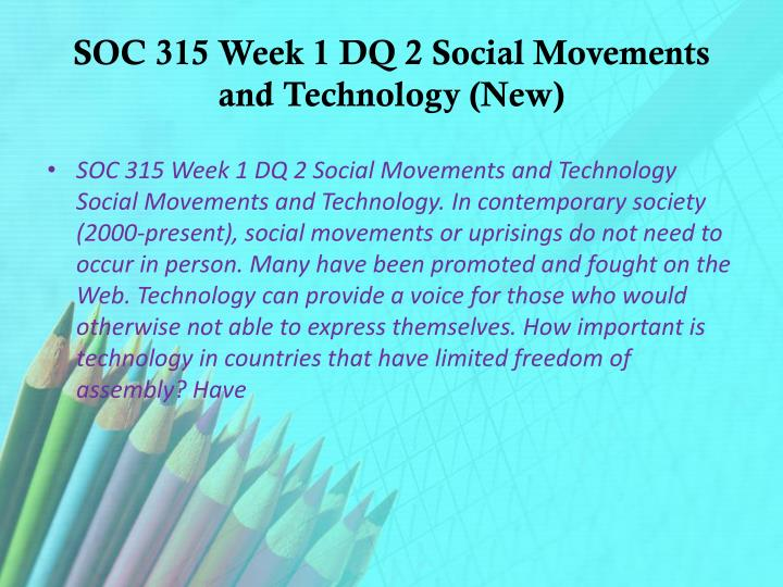 SOC 315 Week 1 DQ 2 Social Movements and Technology (New)