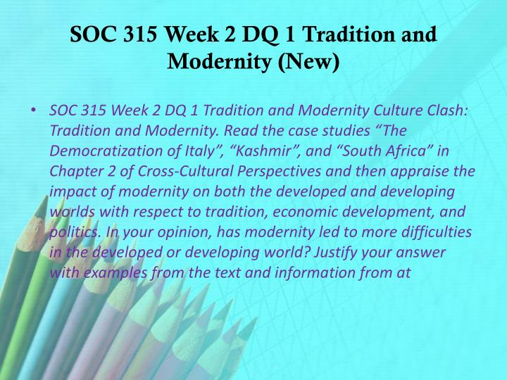 SOC 315 Week 2 DQ 1 Tradition and Modernity (New)