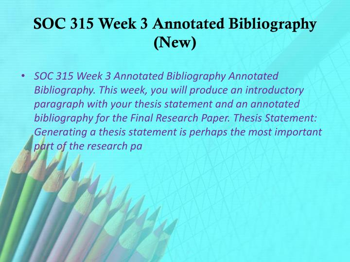 SOC 315 Week 3 Annotated Bibliography (New)