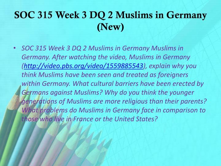 SOC 315 Week 3 DQ 2 Muslims in Germany (New)