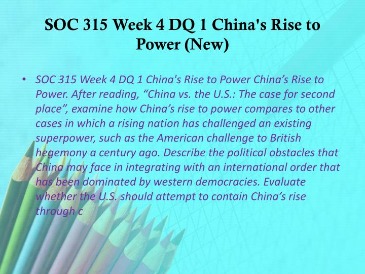 SOC 315 Week 4 DQ 1 China's Rise to Power (New)