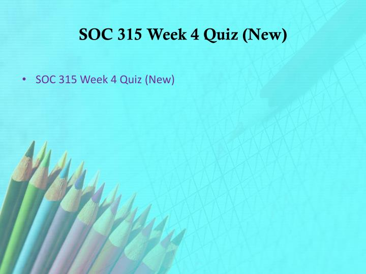 SOC 315 Week 4 Quiz (New)