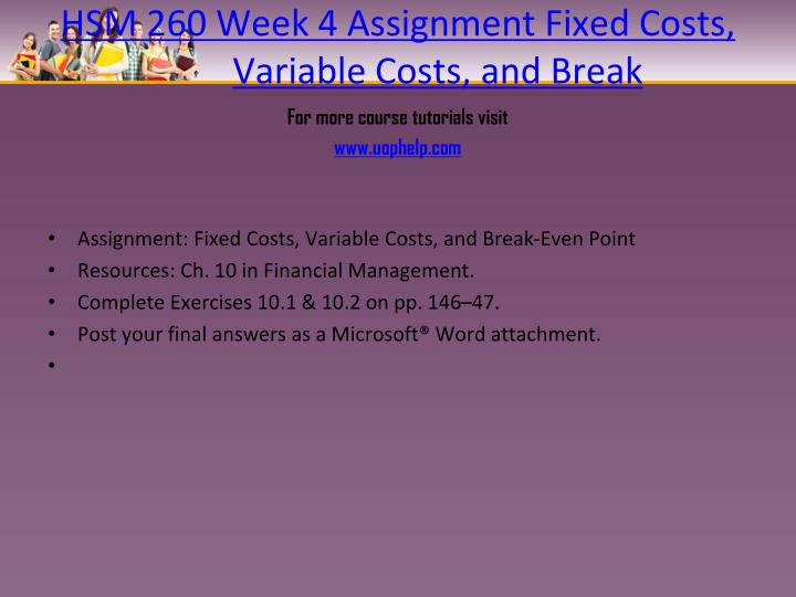 HSM 260 Week 4 Assignment Fixed Costs, Variable Costs, and