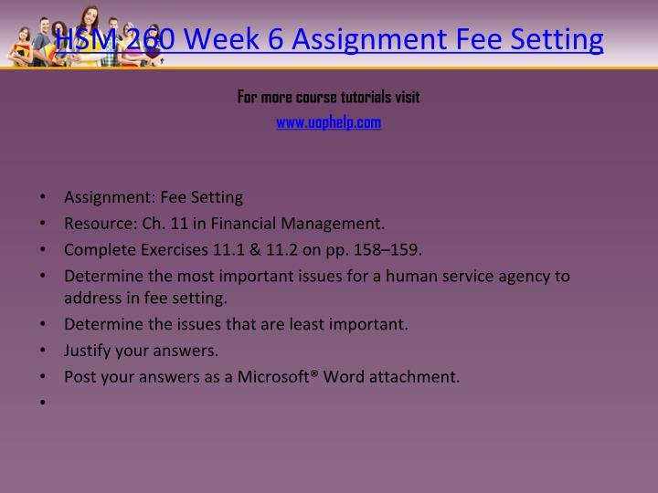 HSM 260 Week 6 Assignment Fee