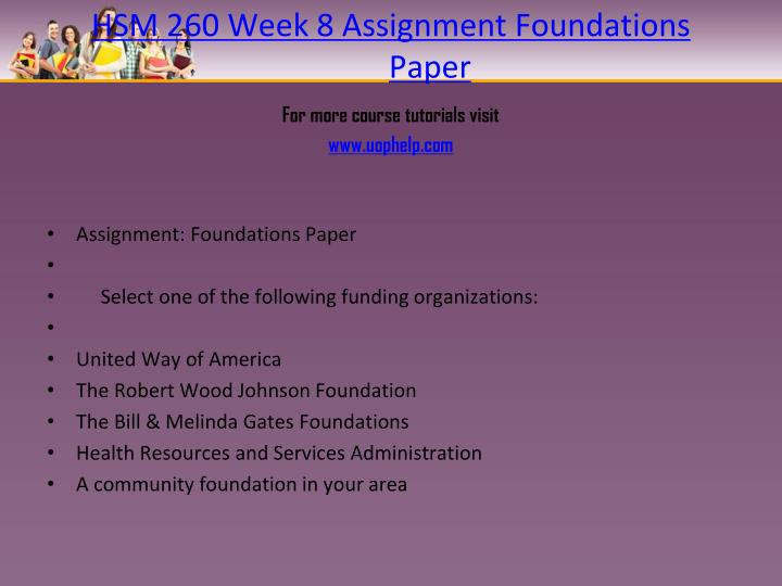 HSM 260 Week 8 Assignment Foundations