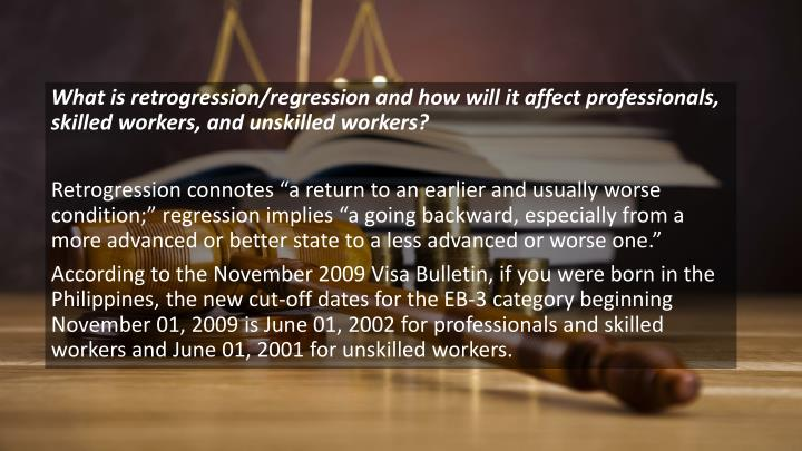 What is retrogression/regression and how will it affect professionals, skilled workers, and unskilled workers