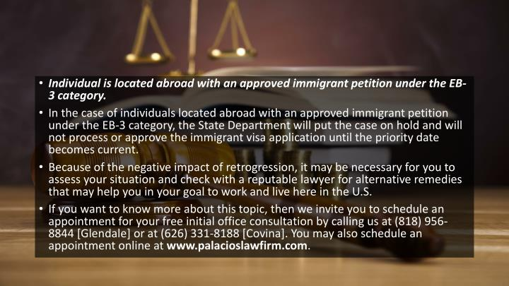 Individual is located abroad with an approved immigrant petition under the EB-3 category.
