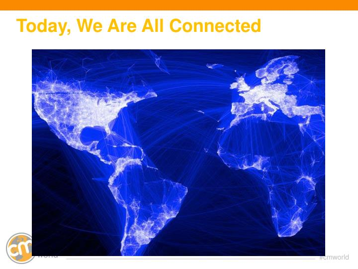 Today, We Are All Connected