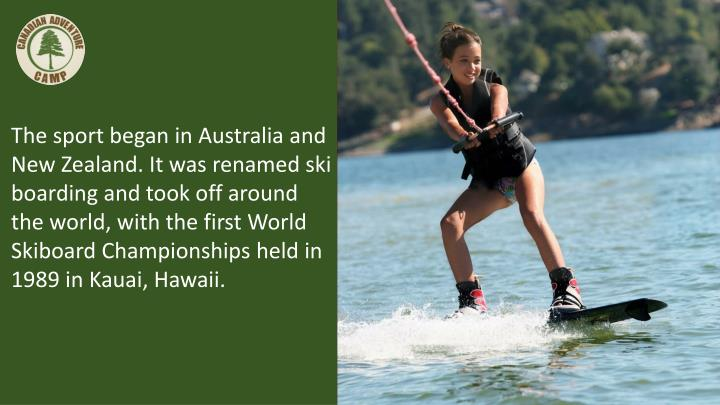 The sport began in Australia and