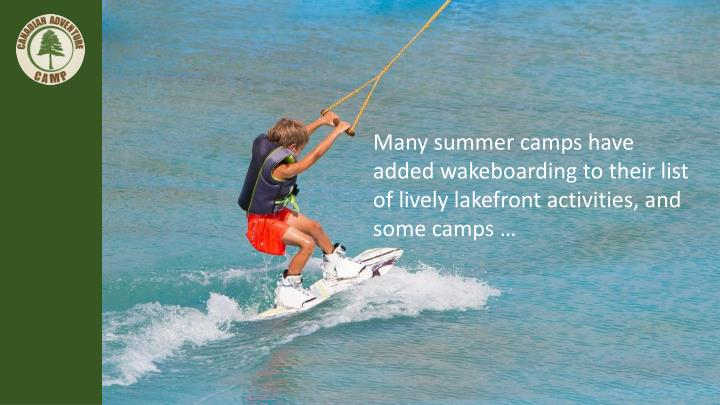 Many summer camps have