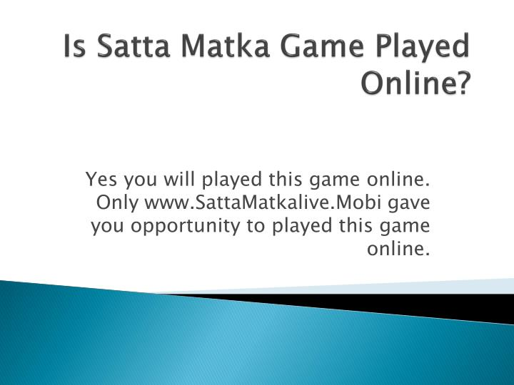 Yes you will played this game online.