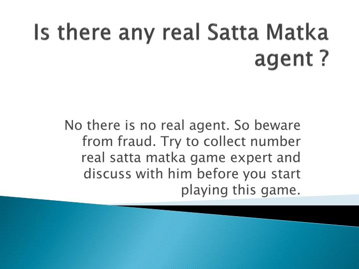 No there is no real agent. So beware