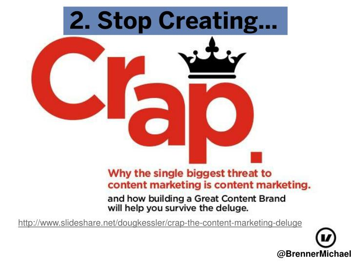 2. Stop Creating…