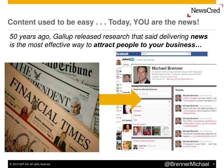 Content used to be easy . . . Today, YOU are the news!