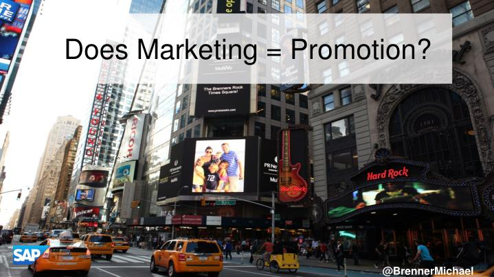 Does Marketing = Promotion?