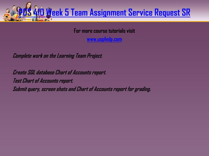POS 410 Week 5 Team Assignment Service Request SR