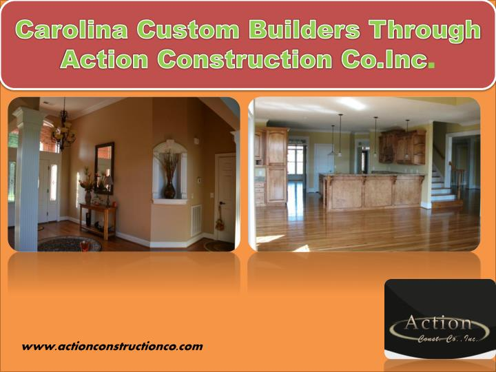 Carolina Custom Builders Through Action Construction