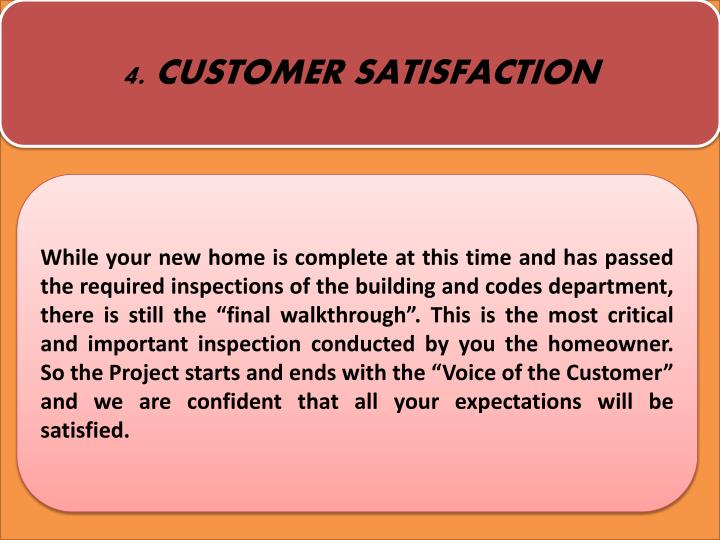 4. CUSTOMER SATISFACTION