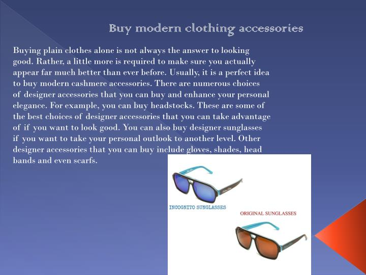 Buy modern clothing accessories