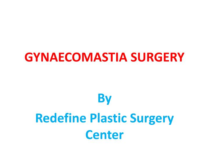 Gynaecomastia surgery