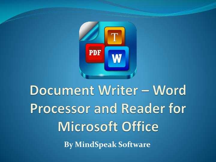 Document writer word processor and reader for microsoft office