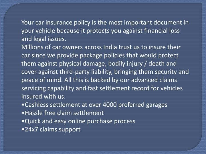Your car insurance policy is the most important document in your vehicle because it protects you aga...