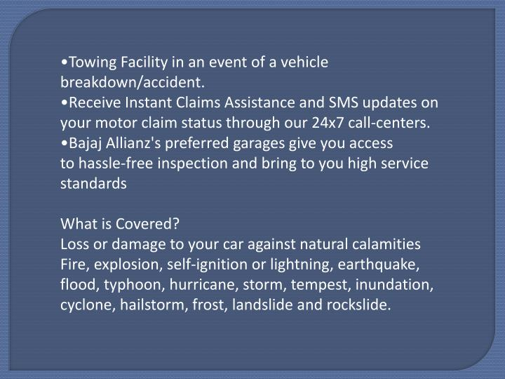 Towing Facility in an event of a vehicle breakdown/accident.