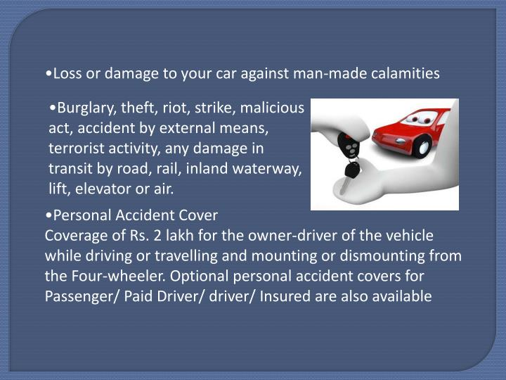 Loss or damage to your car against man-made calamities