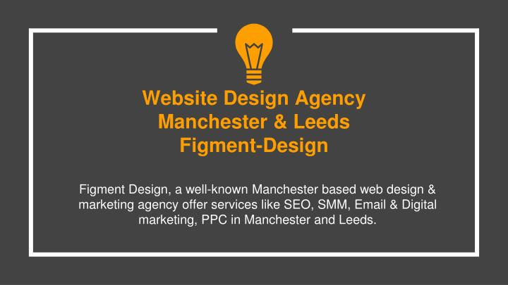 Website design agency manchester leeds figment design