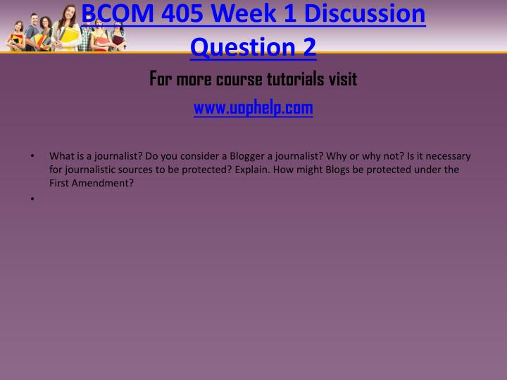 BCOM 405 Week 1 Discussion Question