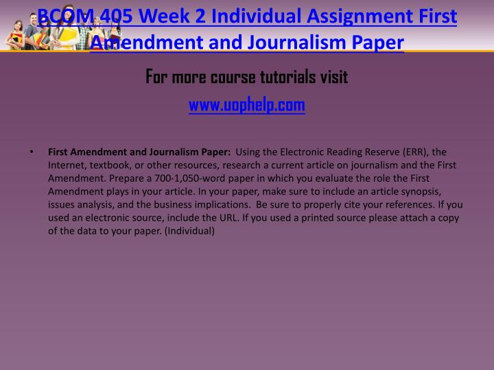 BCOM 405 Week 2 Individual Assignment First Amendment and Journalism