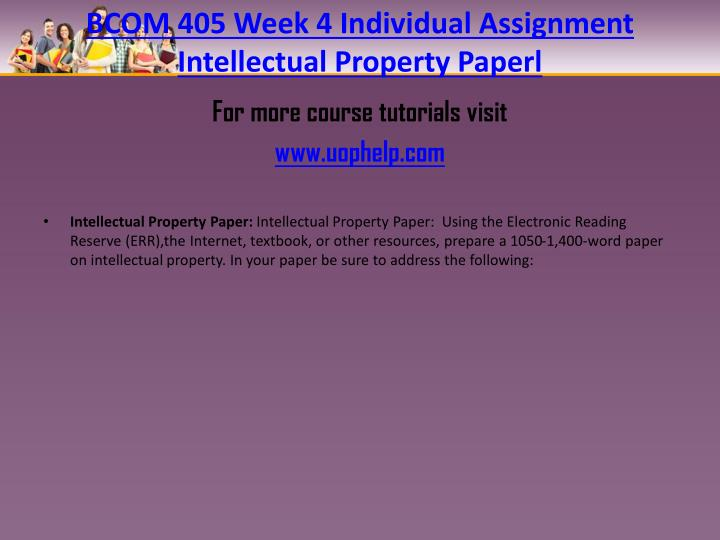 BCOM 405 Week 4 Individual Assignment Intellectual Property