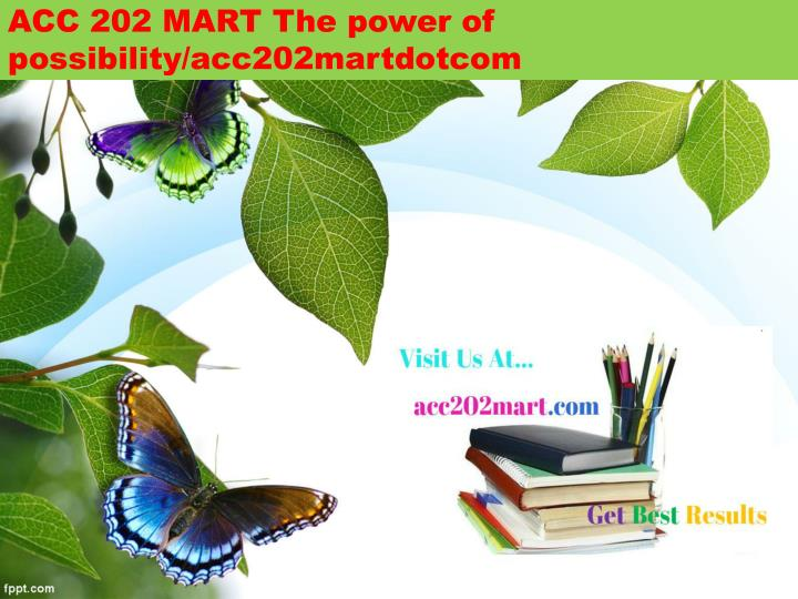 Acc 202 mart the power of possibility acc202martdotcom
