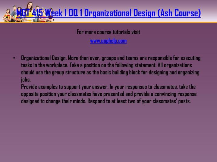 MGT 415 Week 1 DQ 1 Organizational Design (Ash Course)
