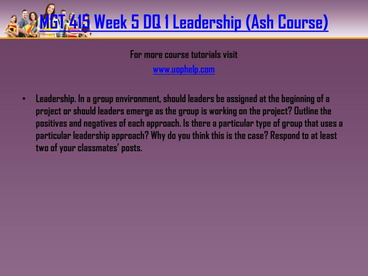 MGT 415 Week 5 DQ 1 Leadership (Ash Course)