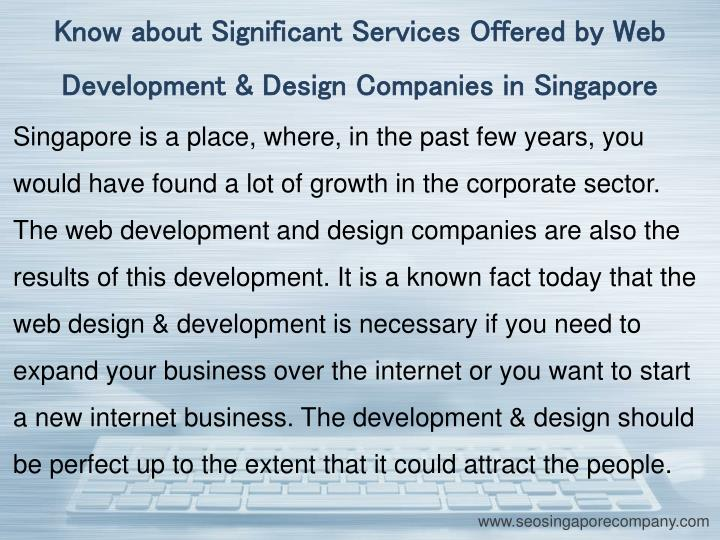 Know about Significant Services Offered by Web Development & Design Companies in Singapore
