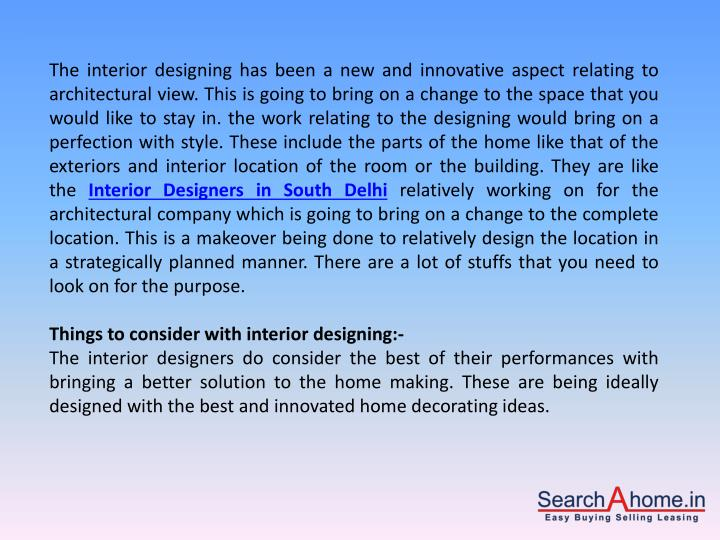 The interior designing has been a new and innovative aspect relating to architectural view. This is ...
