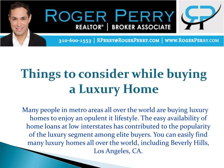 Ppt things to consider while buying a luxury home for Things to do to buy a house
