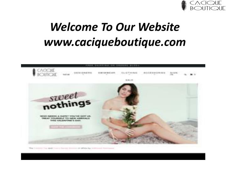 Welcome to our website www caciqueboutique com