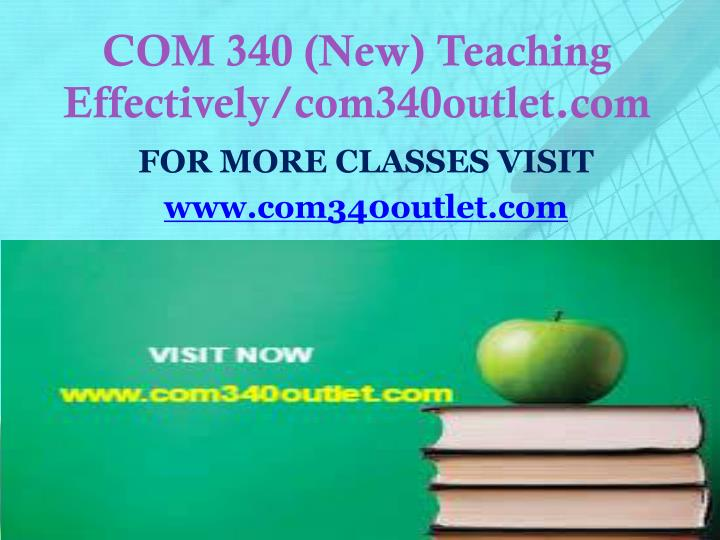 Com 340 new teaching effectively com340outlet com